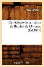 Genealogie de La Maison de Brachet de Floressac (Ed.1885)