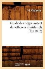 Guide Des Negociants Et Des Officiers Ministeriels, (Ed.1852)