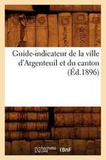 Guide-Indicateur de La Ville D'Argenteuil Et Du Canton (Ed.1896)