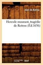 Hercule Mourant, Tragedie de Rotrou (Ed.1636)
