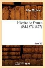 Histoire de France. Tome 12 (Ed.1876-1877)