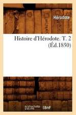 Histoire D'Herodote. T. 2 (Ed.1850)