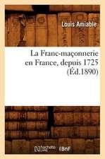 La Franc-Maconnerie En France, Depuis 1725