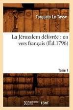 La Jerusalem Delivree:  En Vers Francais. Tome 1 (Ed.1796)