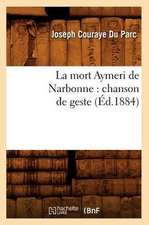 La Mort Aymeri de Narbonne:  Chanson de Geste (Ed.1884)