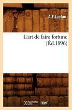 L'Art de Faire Fortune (Ed.1896)