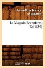 Le Magasin Des Enfants, (Ed.1859)