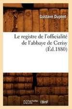 Le Registre de L'Officialite de L'Abbaye de Cerisy (Ed.1880)