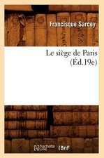 Le Siege de Paris (Ed.19e)