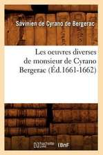 Les Oeuvres Diverses de Monsieur de Cyrano Bergerac