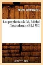 Les Propheties de M. Michel Nostradamus,