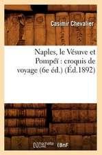 Naples, Le Vesuve Et Pompei:  Croquis de Voyage (6e Ed.) (Ed.1892)