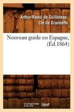 Nouveau Guide En Espagne, (Ed.1864)