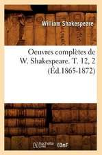 Oeuvres Completes de W. Shakespeare. T. 12, 2 (Ed.1865-1872)