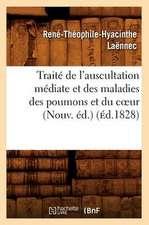 Traite de L'Auscultation Mediate Et Des Maladies Des Poumons Et Du Cur (Nouv. Ed.) (Ed.1828):  Theorie Du Plan Et Ligne Droite Dans L'Espace (4e Ed) (Ed.1842)