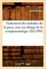 Traitement Des Maladies de La Peau, Avec Un Abrege de La Symptomatologie (Ed.1890)