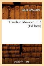 Travels in Morocco. T. 2 (Ed.1860)