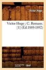 Victor Hugo; C. Romans. [1] (Ed.1889-1892)