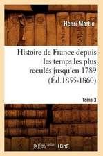 Histoire de France Depuis les Temps les Plus Recules Jusqu'en 1789. Tome 3:  1830-1840. Tome 5 (Ed.1877)