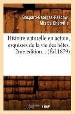 Histoire Naturelle En Action, Esquisses de La Vie Des Betes (Ed.1879)