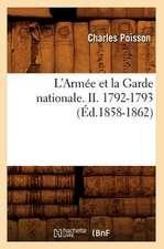 L'Armee Et La Garde Nationale. II. 1792-1793 (Ed.1858-1862)