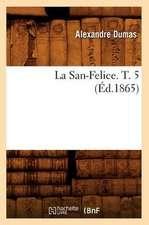 La San-Felice. T. 5 (Ed.1865)