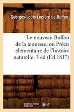 Le Nouveau Buffon de La Jeunesse, Ou Precis Elementaire de L'Histoire Naturelle. 3 Ed (Ed.1817)