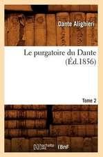 Le Purgatoire Du Dante. Tome 2 (Ed.1856)