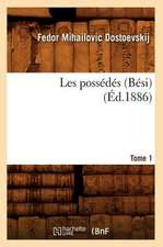 Les Possedes (Besi). Tome 1 (Ed.1886)