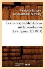Les Ruines, Ou Meditations Sur Les Revolutions Des Empires