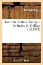 L'Ancien Theatre a Bourges
