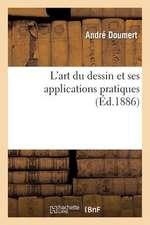 L'Art Du Dessin Et Ses Applications Pratiques (Ed.1886)