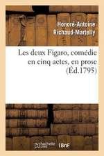 Les Deux Figaro, Comedie En Cinq Actes, En Prose