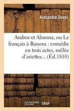 Andros Et Almona, Ou Le Francais a Bassora