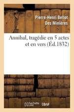 Annibal, Tragedie En 5 Actes Et En Vers