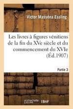 Les Livres a Figures Venitiens de La Fin Du Xve Siecle. Partie 3