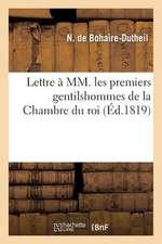 Lettre a MM. Les Premiers Gentilshommes de La Chambre Du Roi