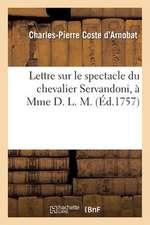 Lettre Sur Le Spectacle Du Chevalier Servandoni, a Mme D. L. M.