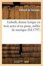 Lisbeth, Drame Lyrique En Trois Actes Et En Prose, Melee de Musique