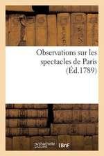 Observations Sur Les Spectacles de Paris