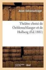 Theatre Choisi de Oehlenschlaeger Et de Holberg