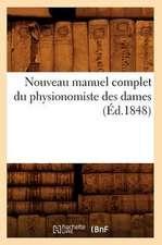 Nouveau Manuel Complet Du Physionomiste Des Dames (Ed.1848)