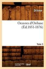 Oeuvres D'Oribase. Tome 3 (Ed.1851-1876)