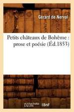 Petits Chateaux de Boheme:  Prose Et Poesie (Ed.1853)