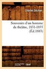 Souvenirs D'Un Homme de Theatre, 1831-1855