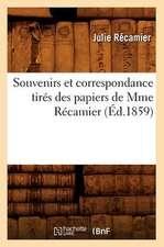 Souvenirs Et Correspondance Tires Des Papiers de Mme Recamier (Ed.1859)