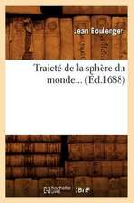 Traicte de La Sphere Du Monde (Ed.1688)