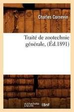 Traite de Zootechnie Generale, (Ed.1891)