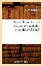 Traite Elementaire Et Pratique Des Maladies Mentales (Ed.1862)