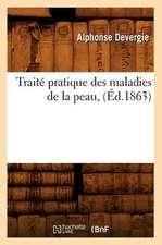 Traite Pratique Des Maladies de La Peau, (Ed.1863)